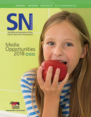 2018 Media Kit - Advertise in School Nutrition Magazine